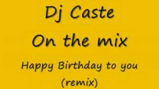 Dj Caste-happy birthday to you(remix)