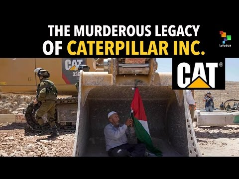 The Murderous Legacy of Caterpillar Inc.