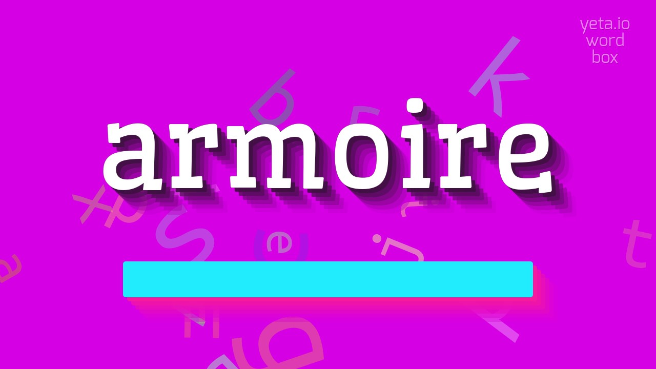 How To Say Armoire High Quality Voices Youtube