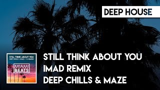 Deep Chills - Still Think About You (Imad Remix)