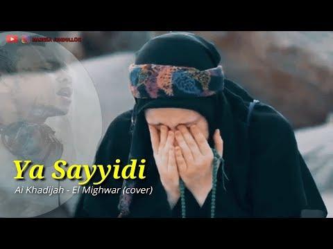 Free Download Ya Sayyidi - Ai Khadijah El Mighwar (cover) By Mahesa Jundulloh Mp3 dan Mp4