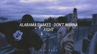 Alabama Shakes - Don't Wanna Fight [Subtitulada]