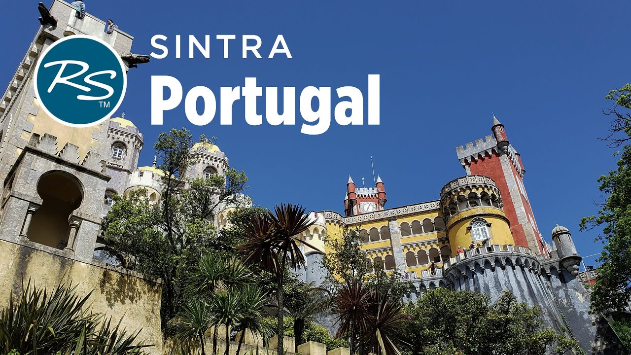 Sintra, Portugal: The Pena Palace - Rick Steves' Europe Travel Guide - Travel Bite