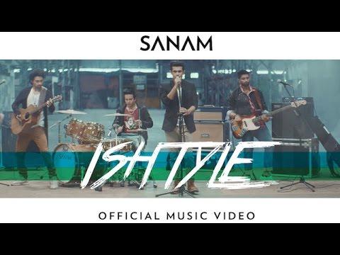 Sanam - Ishtyle (Official Music Video)