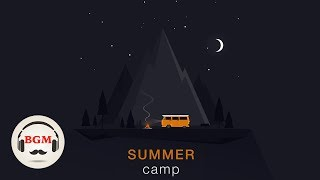 Summer Camp Guitar Music - Relaxing Music For Study, Work - Background Music