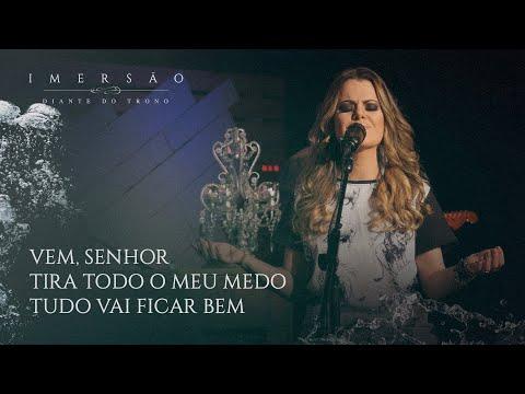 CD IMERSÃO | DT | Ana Paula Valadão - Vem, Senhor |Tira todo o meu medo|Tudo vai ficar bem