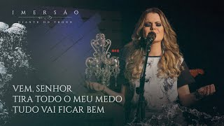 CD IMERSÃO | DT | Ana Paula Valadão - Vem, Senhor|Tira todo o meu medo|Tudo vai ficar bem