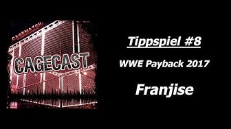 CageCast-Tippspiel #8: WWE Payback 2017 (PART 1, Franjise)
