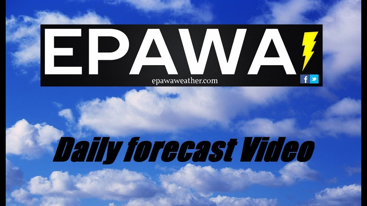 Daily forecast video Monday August 19th, 2019
