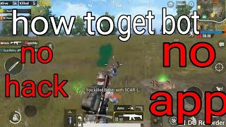Pubg mobile how to get bots near you no hack no app (glitch)