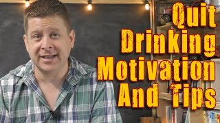Quit Drinking Motivation And Tips - Learn How To Stay Sober And Get The Desire To Stop