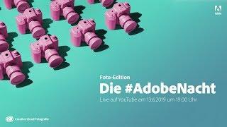 Die #AdobeNacht – Foto-Edition |Adobe DE