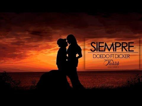 Doedo - Siempre (Feat Dicker) + Letra