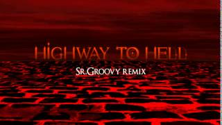Highway to hell (Sr Groovy remix)