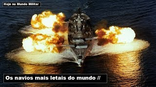 Os navios mais letais do mundo