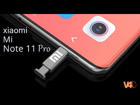 Xiaomi Mi Note 11 Pro Official Video, Launch Date, Price, First Look, Camera, Leaks, Release Date