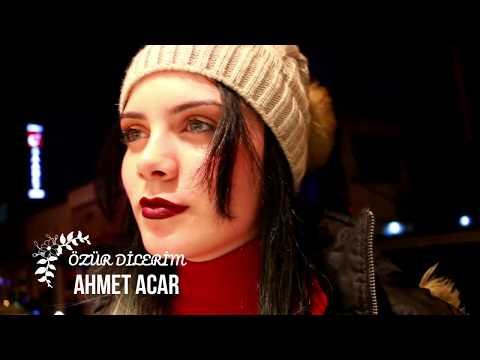 AHMET ACAR-ÖZÜR DİLERİM
