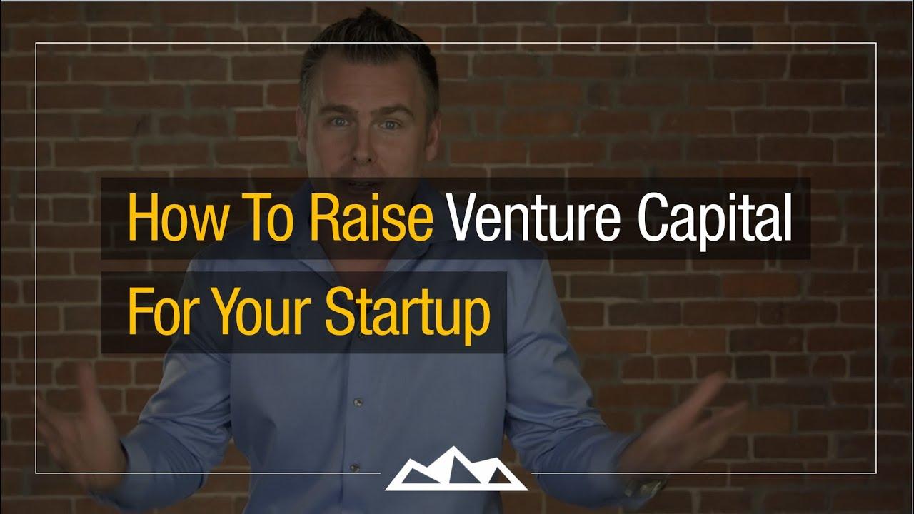 How To Raise Venture Capital