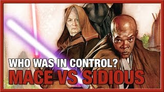 Geek Rant | Mace vs Sidious - Who Was In Control?