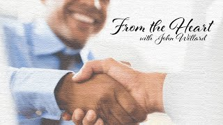The Gift of Love and Appreciation - From the Heart, with John Willard on CNA-TV