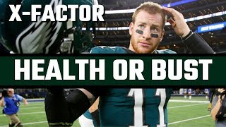 Why Carson Wentz's Health is The 2019 NFC East X Factor