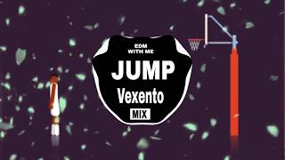 JUMP - VEXENTO | EDM WITH ME