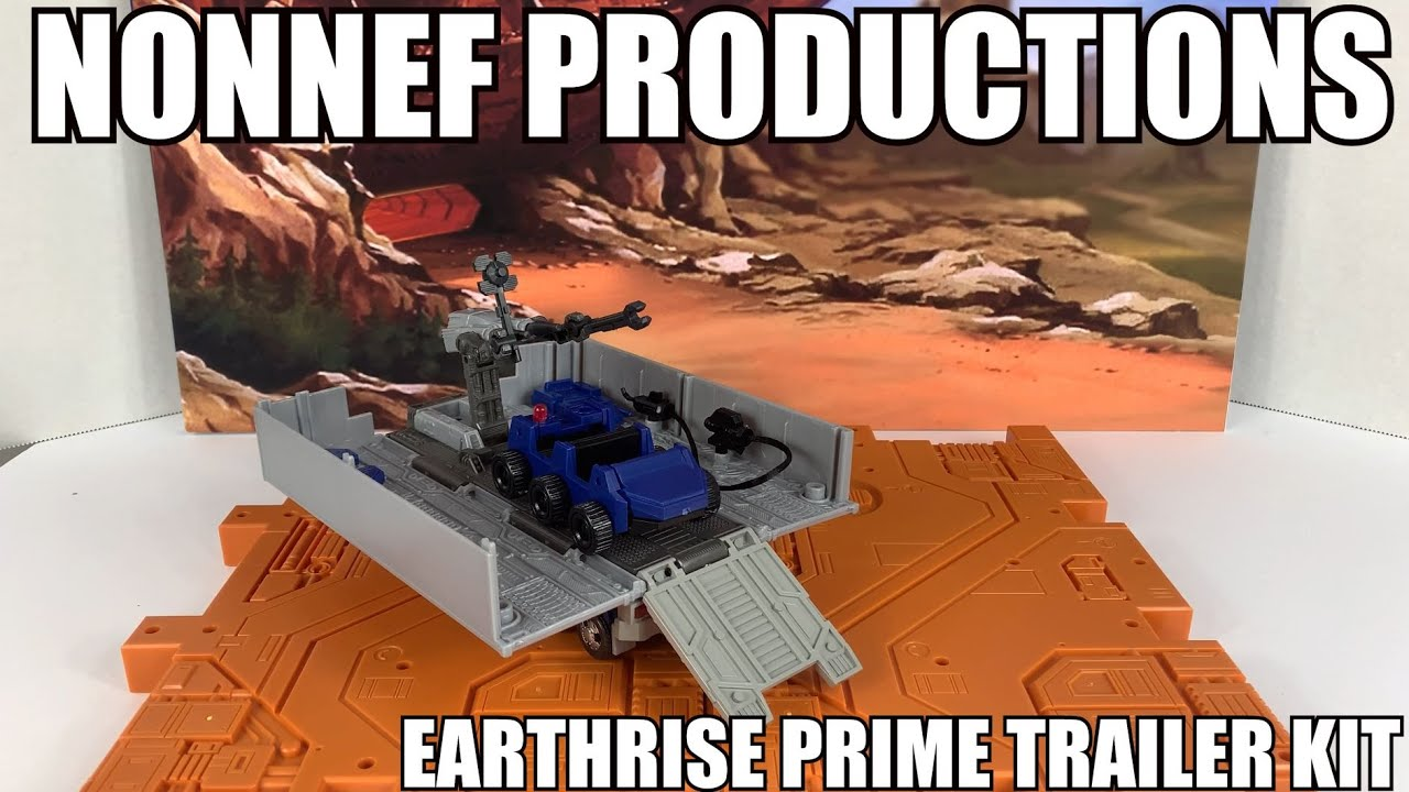 Nonnef Productions Earthrise Optimus Prime Trailer Kit Unboxing and Review By Enewtabie
