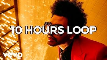 The Weeknd - Blinding Lights - 10 HOURS LOOP VERSION
