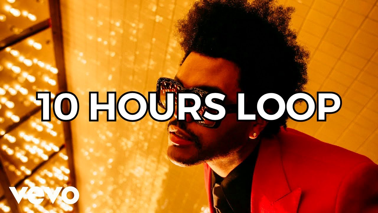 The Weeknd - Blinding Lights - 10 HOURS LOOP VERSION