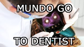 MUNDO GO TO DENTIST