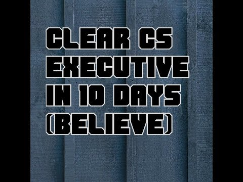 Clear cs executive in 10days