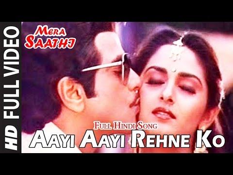 Aayi Aayi Rehne Ko Song   Mera Saathi (1985) Movie   Jeetendra, Jaya Prada