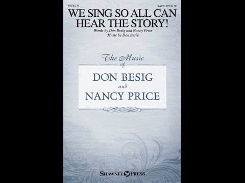 WE SING SO ALL CAN HEAR THE STORY! - Don Besig/Nancy Price