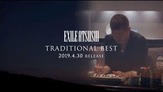 EXILE ATSUSHI / 「TRADITIONAL BEST」TEASER