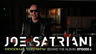 Joe Satriani - Shockwave Supernova - Behind the Album: Episode 6