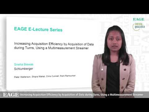 Teaser: EAGE E-Lecture: ''Increasing Acquisition Efficiency by..'', by Sneha Biswas
