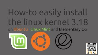 How-to easily install  the linux kernel 3.18 on Ubuntu , Linux Mint and Elementary OS