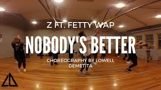 z ft fetty wap nobodys better choreography by lowell demetita