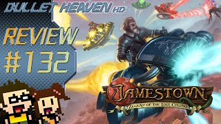 Bullet Heaven HD60 #132 - Jamestown [PC]