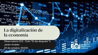 """La digitalización de la economía Observatorio EOI de economía Global ·  Ciclo """"El día después"""""""