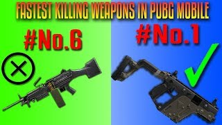 Top 10 Fastest Killing Weapons In Pubg Mobile