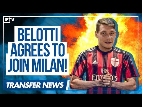 ANDREA BELOTTI • AGREES TO JOIN AC MILAN!! • Serie A Transfer News