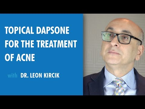 Topical Dapsone for the Treatment of Acne, Dr. Leon Kircik