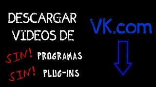 Descargar videos de VK sin plugins ni programas
