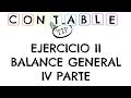 EJERCICIO II BALANCE GENERAL- CUARTA PARTE- CONTABILIDAD