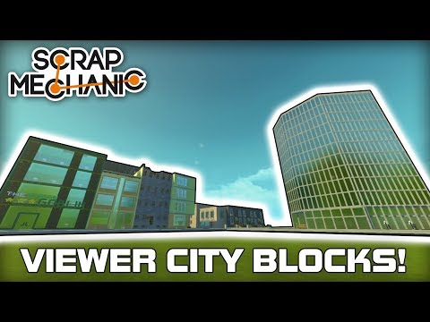 Viewer Creation City Buildings! (Scrap Mechanic Logic City #03)
