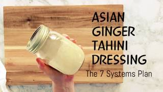 Asian Ginger Tahini Dressing | The 7 Systems Plan | Dr Pat Luse