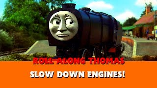 Roll Along Thomas - Thomas & Friends - Slow Down Engines!