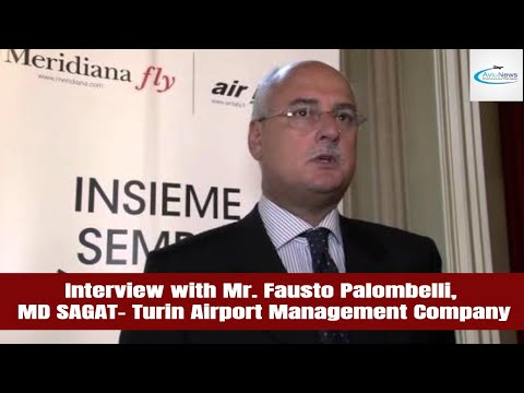 Interview with Mr. Fausto Palombelli, MD SAGAT - Turin Airport Management Company