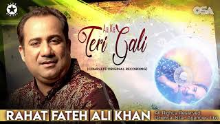 Aa Ke Teri Gali | Rahat Fateh Ali Khan | complete full version | official HD video | OSA Worldwide